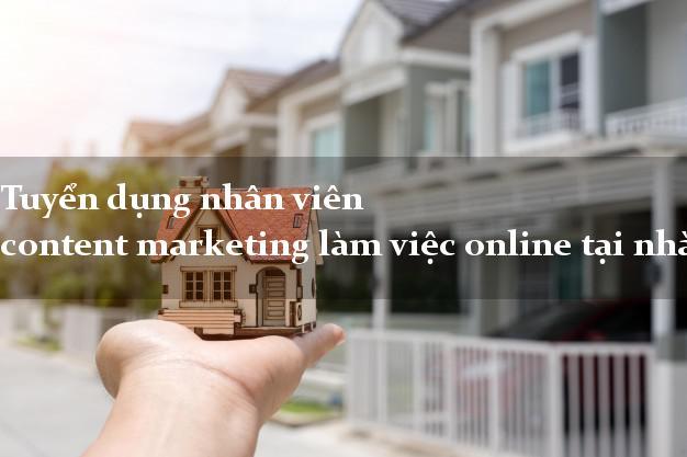 Tuyển dụng nhân viên content marketing làm việc online tại nhà