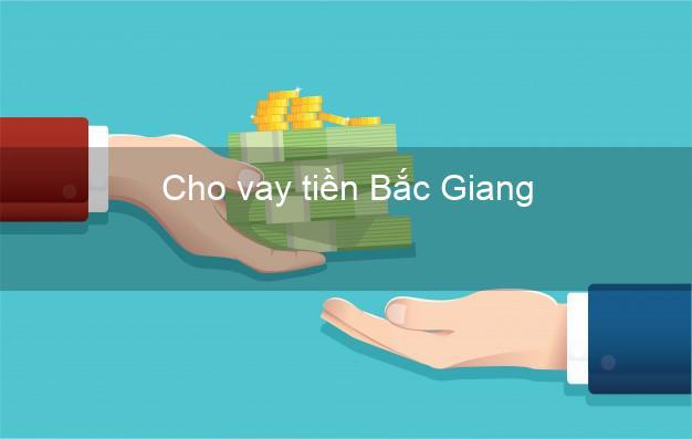 Cho vay tiền Bắc Giang