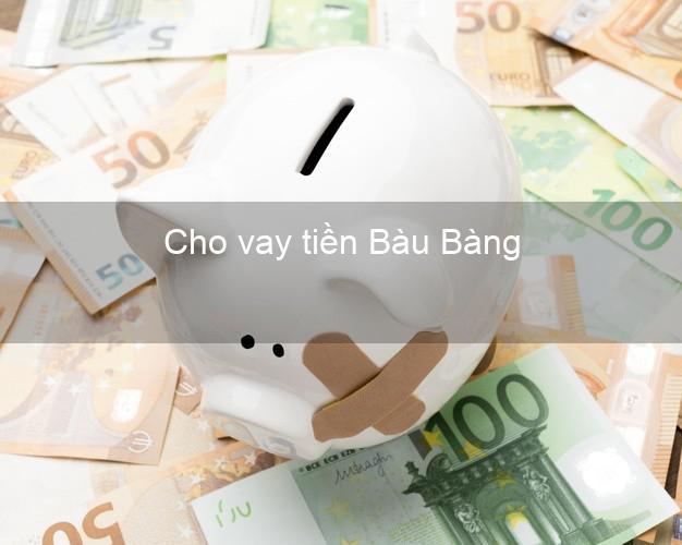 Cho vay tiền Bàu Bàng Bình Dương