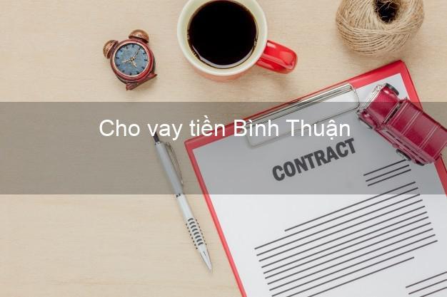 Cho vay tiền Bình Thuận
