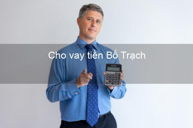 Cho vay tiền Bố Trạch Quảng Bình