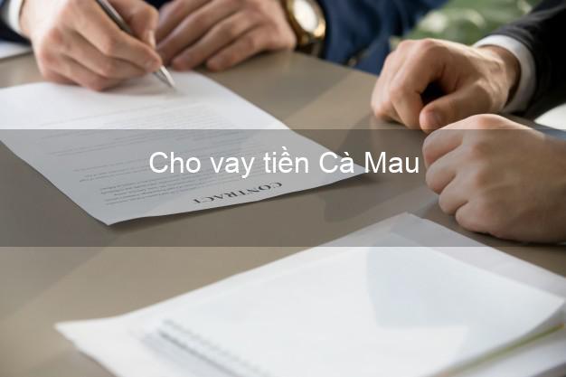 Cho vay tiền Cà Mau
