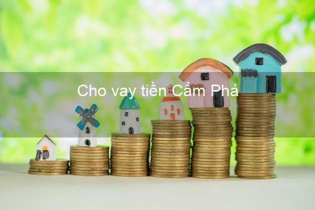 Cho vay tiền Cẩm Phả Quảng Ninh