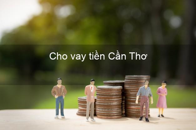 Cho vay tiền Cần Thơ