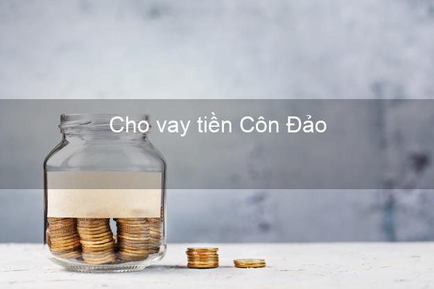 Cho vay tiền Côn Đảo Bà Rịa Vũng Tàu