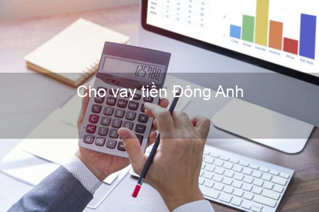 Cho vay tiền Đông Anh Hà Nội