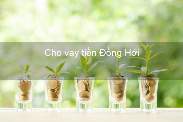 Cho vay tiền Đồng Hới Quảng Bình
