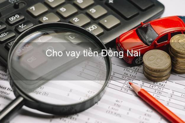 Cho vay tiền Đồng Nai