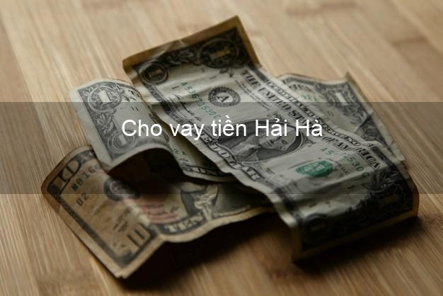 Cho vay tiền Hải Hà Quảng Ninh