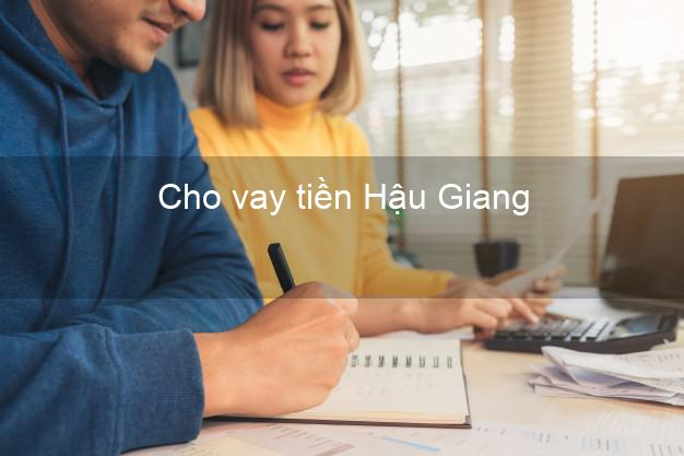 Cho vay tiền Hậu Giang