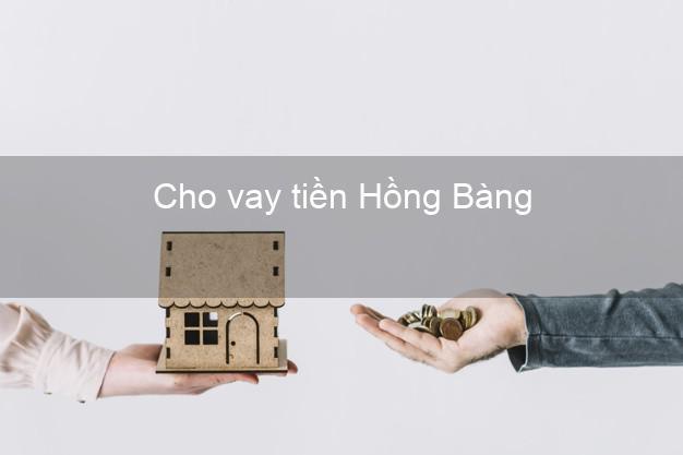 Cho vay tiền Hồng Bàng Hải Phòng