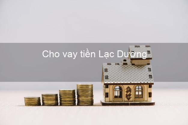 Cho vay tiền Lạc Dương Lâm Đồng