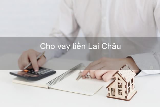 Cho vay tiền Lai Châu