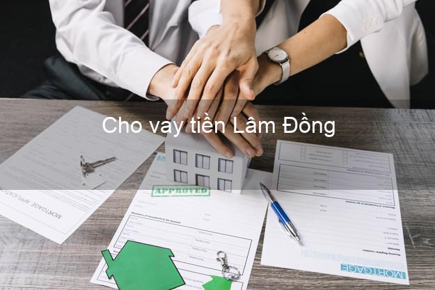 Cho vay tiền Lâm Đồng