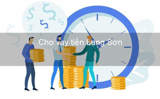 Cho vay tiền Lạng Sơn