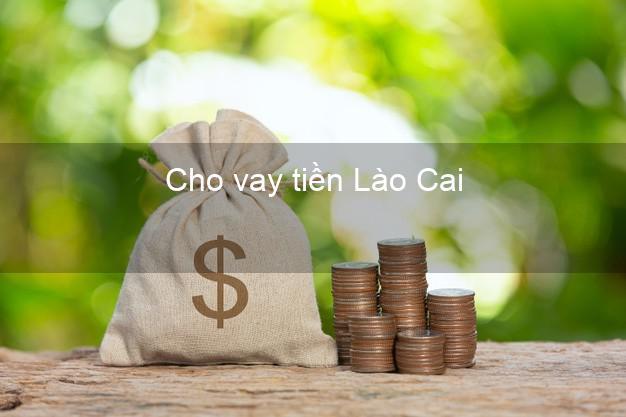 Cho vay tiền Lào Cai