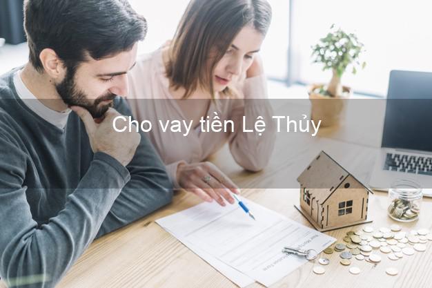 Cho vay tiền Lệ Thủy Quảng Bình