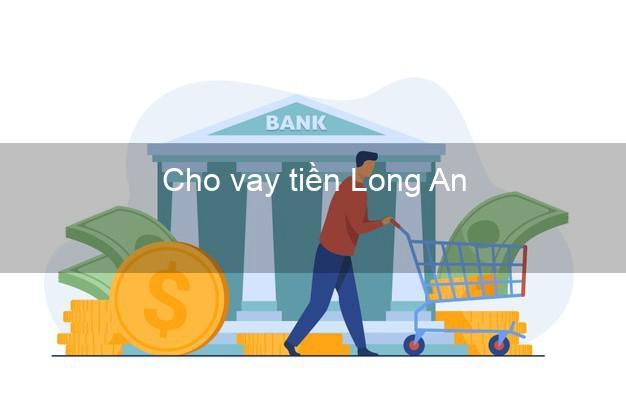 Cho vay tiền Long An