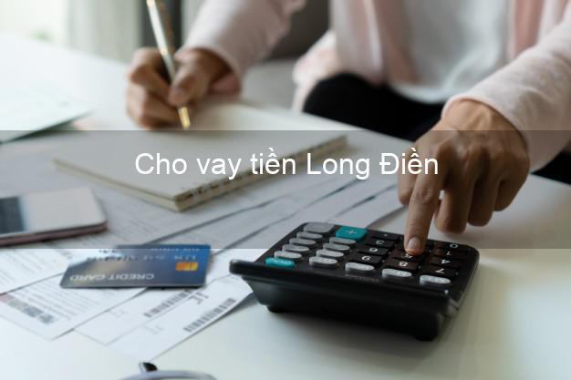 Cho vay tiền Long Điền Bà Rịa Vũng Tàu