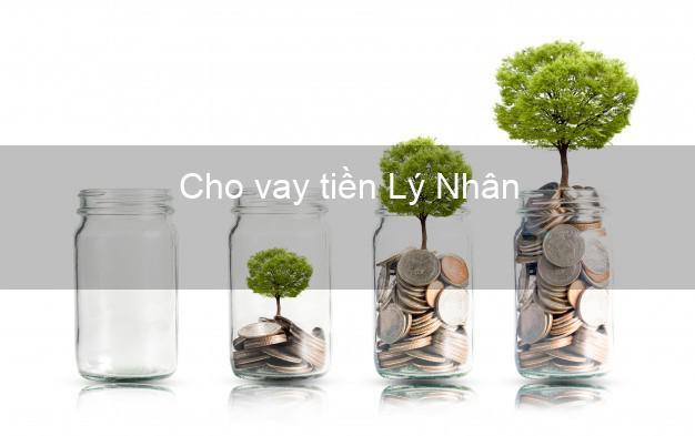 Cho vay tiền Lý Nhân Hà Nam