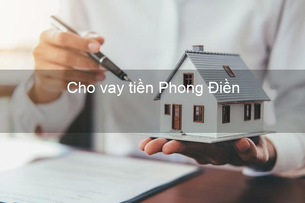 Cho vay tiền Phong Điền Cần Thơ