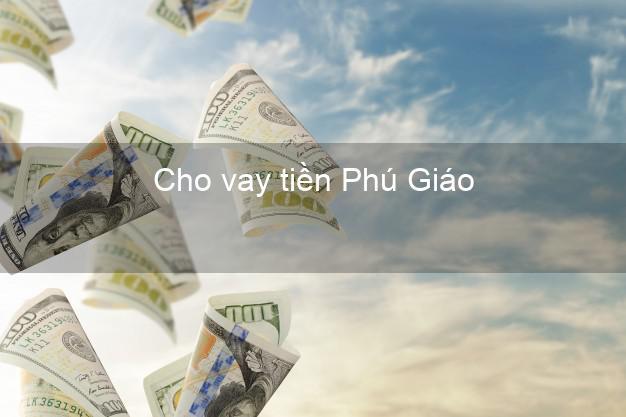Cho vay tiền Phú Giáo Bình Dương