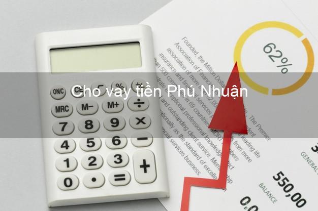 Cho vay tiền Phú Nhuận Hồ Chí Minh