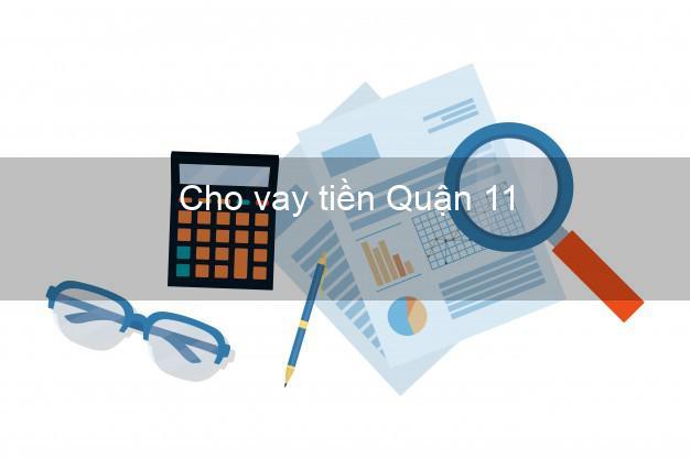 Cho vay tiền Quận 11 Hồ Chí Minh