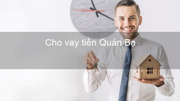Cho vay tiền Quản Bạ Hà Giang