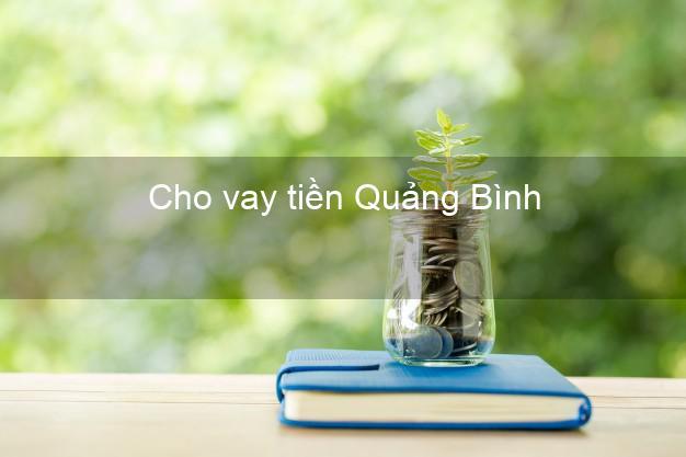 Cho vay tiền Quảng Bình