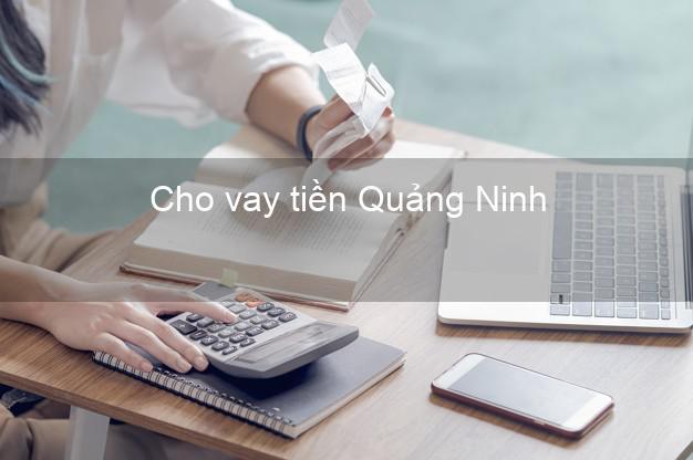 Cho vay tiền Quảng Ninh