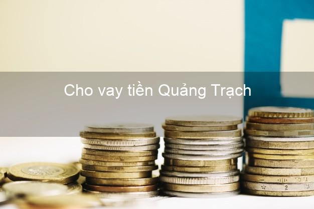Cho vay tiền Quảng Trạch Quảng Bình