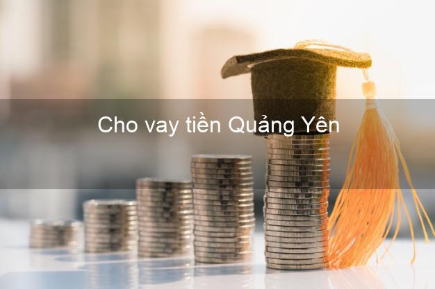 Cho vay tiền Quảng Yên Quảng Ninh