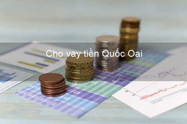 Cho vay tiền Quốc Oai Hà Nội