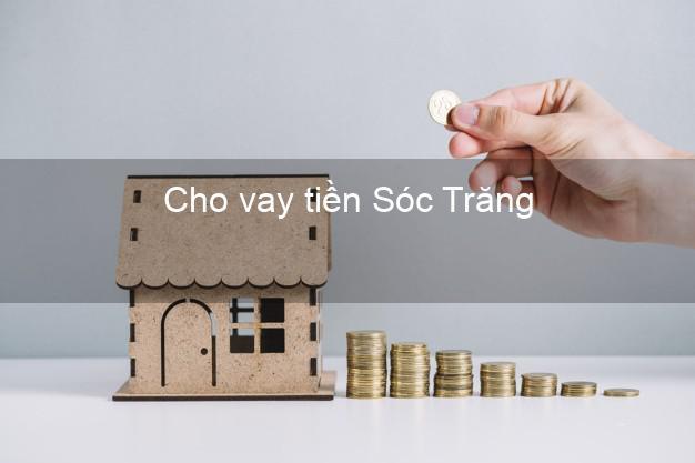 Cho vay tiền Sóc Trăng