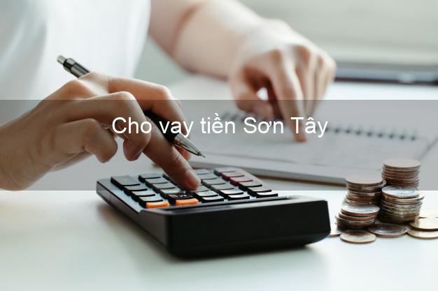 Cho vay tiền Sơn Tây Hà Nội