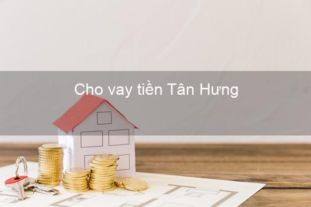 Cho vay tiền Tân Hưng Long An