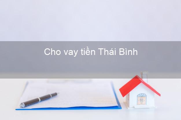 Cho vay tiền Thái Bình