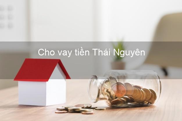 Cho vay tiền Thái Nguyên