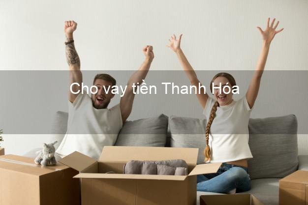 Cho vay tiền Thanh Hóa