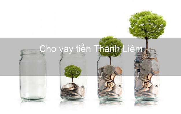 Cho vay tiền Thanh Liêm Hà Nam