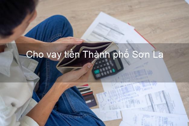 Cho vay tiền Thành phố Sơn La