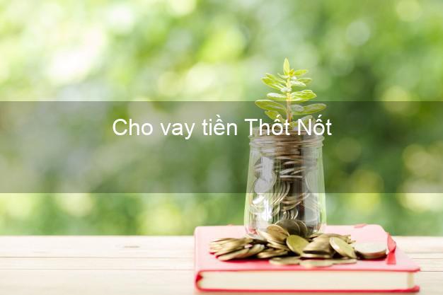 Cho vay tiền Thốt Nốt Cần Thơ