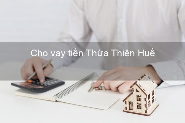 Cho vay tiền Thừa Thiên Huế
