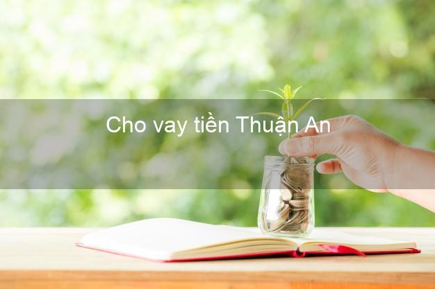 Cho vay tiền Thuận An Bình Dương