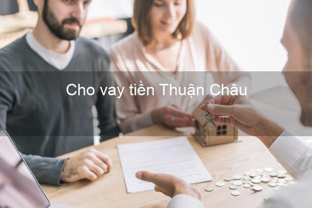 Cho vay tiền Thuận Châu Sơn La
