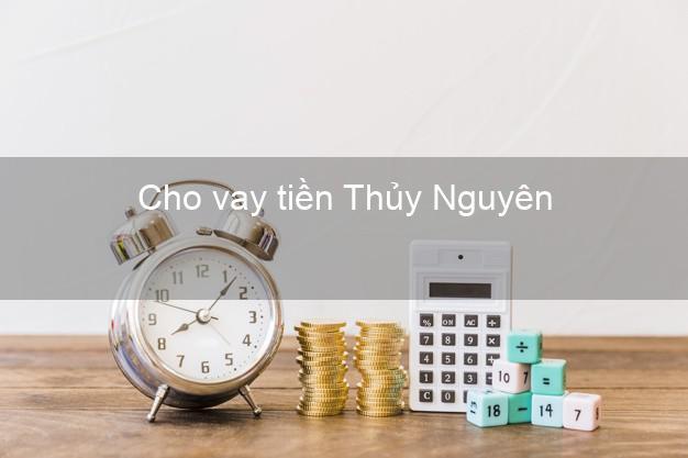 Cho vay tiền Thủy Nguyên Hải Phòng