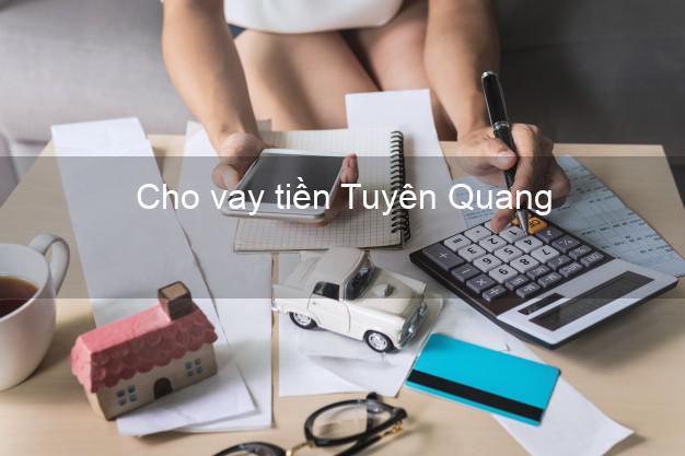 Cho vay tiền Tuyên Quang