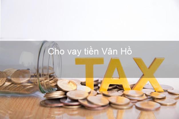 Cho vay tiền Vân Hồ Sơn La
