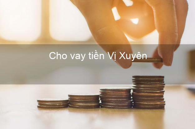 Cho vay tiền Vị Xuyên Hà Giang